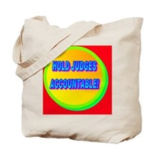 HOLD JUDGES ACCOUNTABLE!(large framed pri Tote Bag
