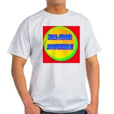 HOLD JUDGES ACCOUNTABLE!(large frame T-Shirt