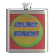 HOLD JUDGES ACCOUNTABLE!(large framed print Flask