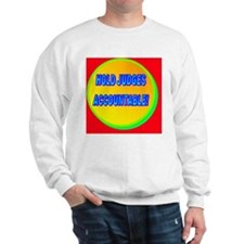 HOLD JUDGES ACCOUNTABLE!(framed panel p Sweatshirt