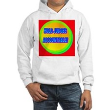 HOLD JUDGES ACCOUNTABLE!(oval la Hoodie