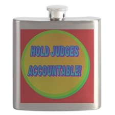 HOLD JUDGES ACCOUNTABLE!(large poster) Flask