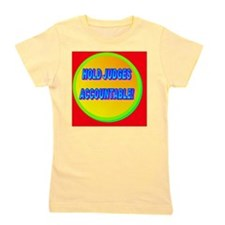 HOLD JUDGES ACCOUNTABLE!(oval portrait) Girl's Tee