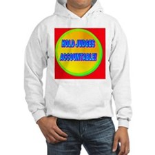 HOLD JUDGES ACCOUNTABLE!(oval po Hoodie