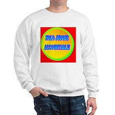 HOLD JUDGES ACCOUNTABLE!(oval portrait) Sweatshirt