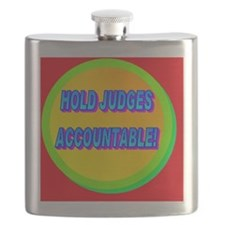 HOLD JUDGES ACCOUNTABLE!(small poster) Flask