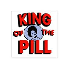 "king of the pill copy Square Sticker 3"" x 3"""