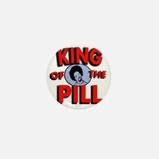 king of the pill copy Mini Button