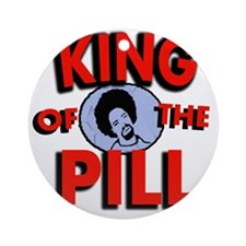 king of the pill copy Round Ornament