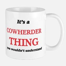 It's and Cowherder thing, you wouldn' Mugs
