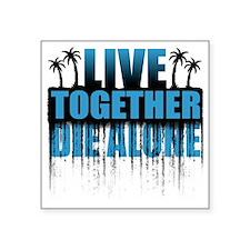 "live-together-island-blue5 Square Sticker 3"" x 3"""