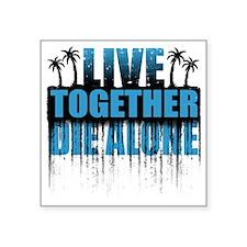 "live-together-island-distre Square Sticker 3"" x 3"""