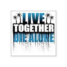 "live-together-island-bl-hl Square Sticker 3"" x 3"""