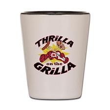 2-ThrillaOnTheGrilla2 Shot Glass