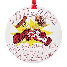 2-ThrillaOnTheGrillaDK Ornament