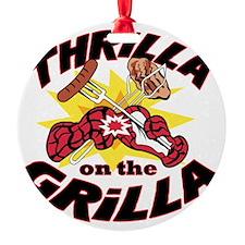 2-ThrillaOnTheGrilla2 Ornament