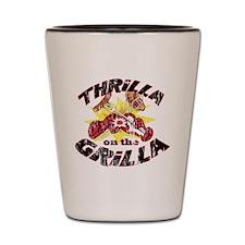 ThrillaOnTheGrilla2OLD Shot Glass