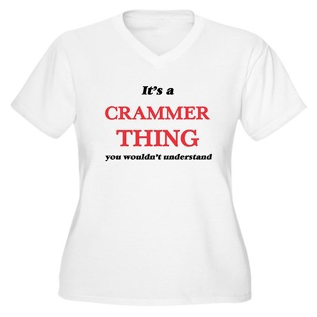It's and Crammer thing, you Plus Size T-Shirt