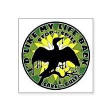 "Id Like my life back green  Square Sticker 3"" x 3"""
