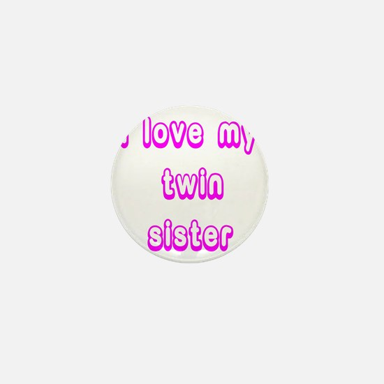 ilovemytwinsisterPINK Mini Button