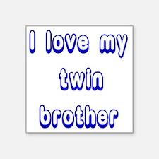 "ilovemytwinbrotherBLUE Square Sticker 3"" x 3"""