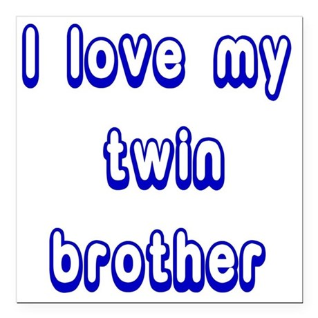 "ilovemytwinbrotherBLUE Square Car Magnet 3"" x 3"""