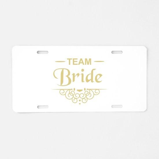 Team Bride in gold Aluminum License Plate