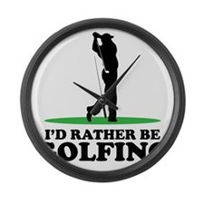 Id Rather Be Golfing Large Wall Clock