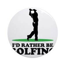 Id Rather Be Golfing Round Ornament