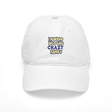I married into this CRAZY Family Baseball Baseball Cap