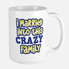 I married into this CRAZY Family Mugs