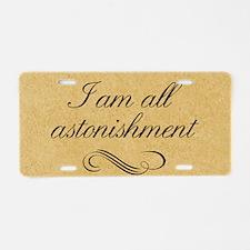 i-am-all-astonishment_12x18 Aluminum License Plate