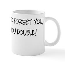 I got drunk W Mug