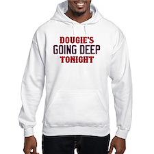 Dougie's Going Deep Tonight Hoodie