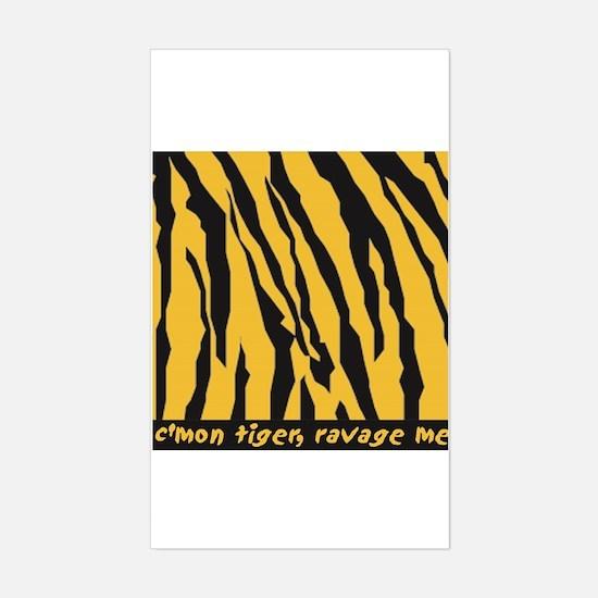 C'mon tiger ravage me Sticker Rectangle