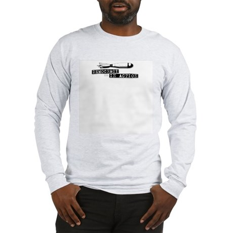 Democracy in Action Long Sleeve T-Shirt