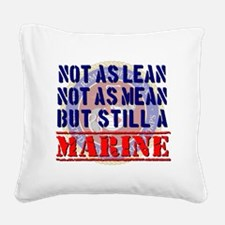 Not as Lean Still a Marine Square Canvas Pillow