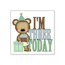"IM THREE TODAY Square Sticker 3"" x 3"""