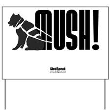 Mush! Yard Sign