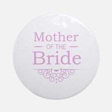 Mother of the Bride pink Ornament (Round)