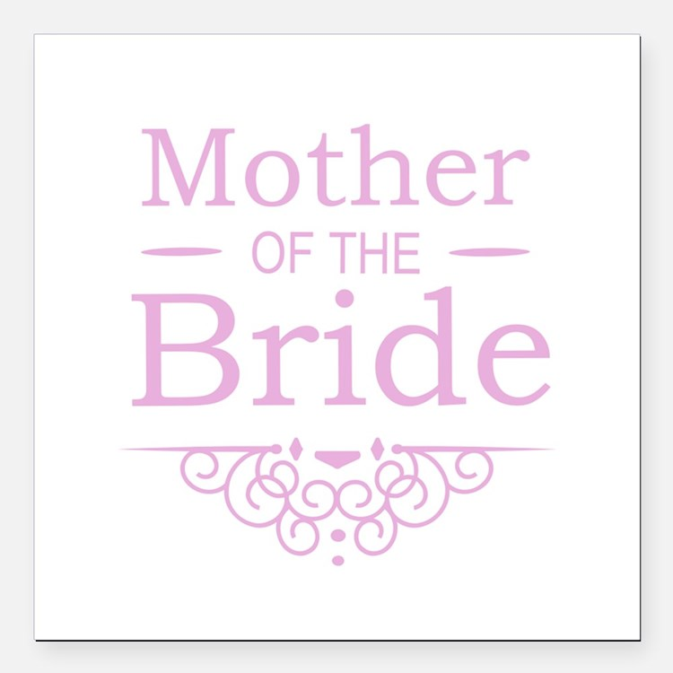 """Mother of the Bride pink Square Car Magnet 3"""" x 3"""""""