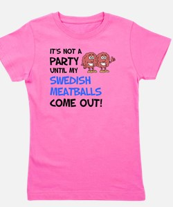 Party Until My Swedish Meatballs Girl's Tee
