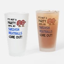 Party Until My Swedish Meatballs Drinking Glass