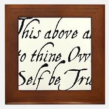 to-thy-own-self-be-true_bl Framed Tile