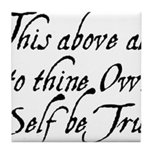 to-thy-own-self-be-true_bl Tile Coaster