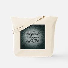 to-thy-own-self-be-true_b Tote Bag