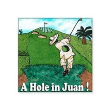 "A HOLE IN JUAN coaster Square Sticker 3"" x 3"""