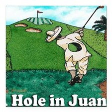 """A HOLE IN JUAN mouse pad Square Car Magnet 3"""" x 3"""""""
