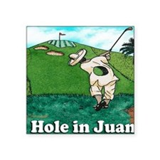 "A HOLE IN JUAN mug Square Sticker 3"" x 3"""