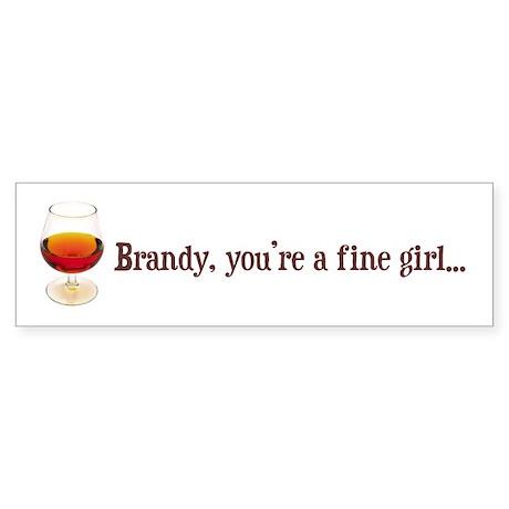 Brandy, you're a fine girl Bumper Sticker